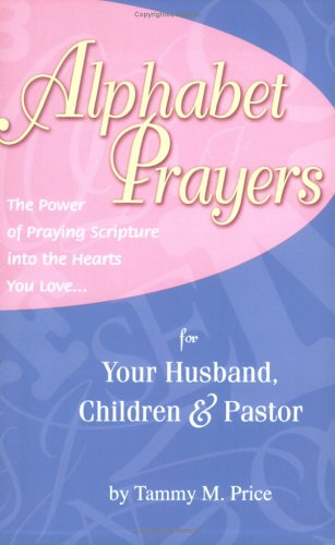 9781933204109: Alphabet Prayers: The Power of Praying Scripture into the Hearts You Love