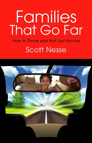 Families That Go Far: How to Thrive and Not Just Survive: Scott Nesse