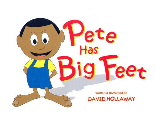 Pete Has Big Feet: Hollaway, David