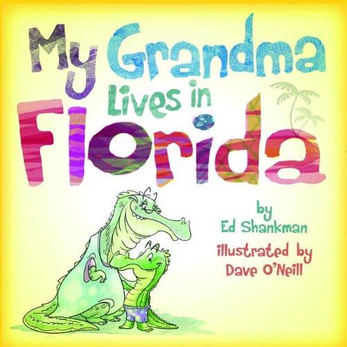 My Grandma Lives in Florida (Shankman & O'Neill): Shankman, Ed