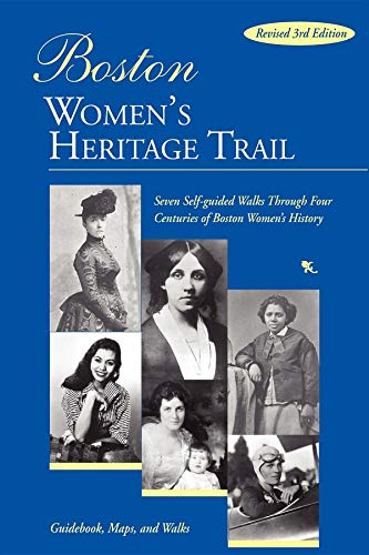 Boston Women's Heritage Trail: Seven Self-Guided Walks: Polly Welts Kaufman,