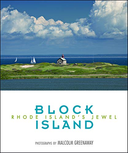 Block Island: Rhode Island's Jewel: Ball, Martha; Greenaway, Malcolm (photos)