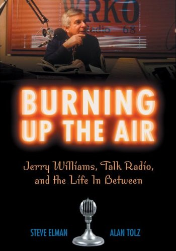 Burning Up the Air: Jerry Williams, Talk Radio and the Life In Between (SIGNED)