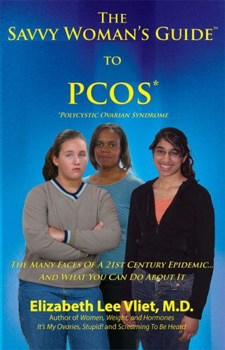 9781933213019: The Savvy Woman's Guide to PCOS (Polycystic Ovarian Syndrome): The Many Faces of a 21st Century Epidemic....And What You Can Do About It