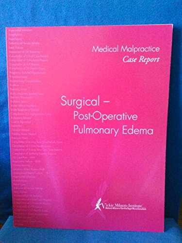9781933216171: Medical Malpractice Case Report. Surgical - Post Operative Pulmonary Edema