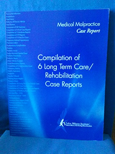 Medical Malpractice Case Report. Compilation of 6: Vickie Milazzo Institute