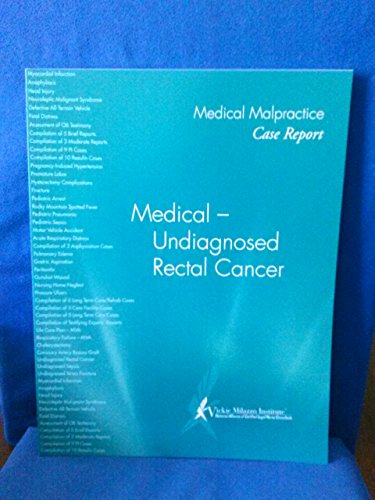 Medical Malpractice Case Report - Undiagnosed Rectal: Institute, Vickie Milazzo