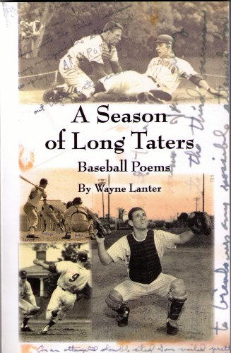 A Season of Long Taters (Baseball Poems): Wayne Lanter