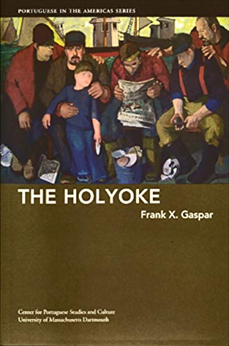 9781933227207: The Holyoke (Portuguese in the Americas Series)