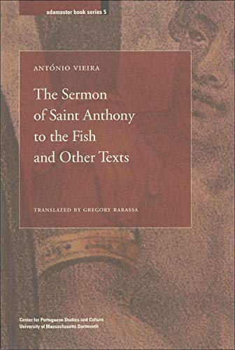 9781933227306: The Sermon of Saint Anthony to the Fish and Other Texts (Adamastor Series)
