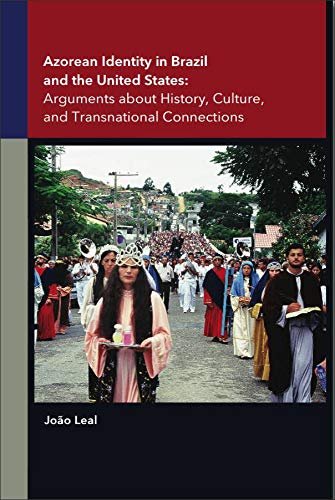 9781933227313: Azorean Identity in Brazil and the United States: Arguments about History, Culture, and Transnational Connections (Portuguese in the Americas Series)