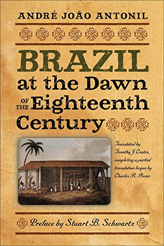 9781933227443: Brazil at the Dawn of the Eighteenth Century (Classic Histories from the Portuguese-Speaking World in Translation)