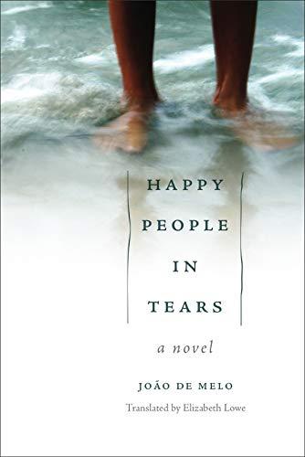 Happy People in Tears: A Novel (Paperback): João De Melo