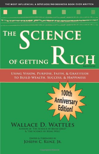 9781933230115: The Science of Getting Rich: Using Vision, Purpose, Faith, & Gratitude to Build Wealth, Success, & Happiness