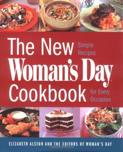 The New Woman's Day Cookbook: Simple Recipes: Alston, Elizabeth, Editors