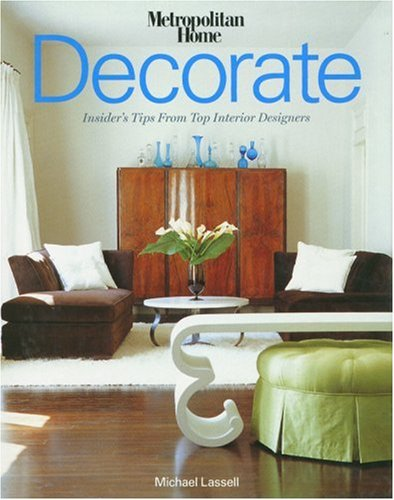 9781933231037: Decorate: Insider's Tips from Top Designers
