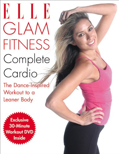 9781933231235: Elle Glam Fitness: Complete Cardio- The Dance-Inspired Workout to a Leaner Body (Book & DVD)
