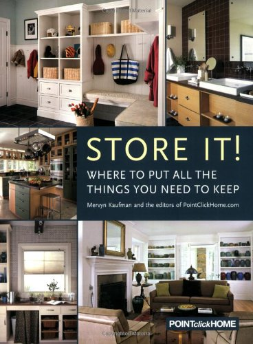 9781933231594: Store It!: Where to Put all the Things You Need to Keep