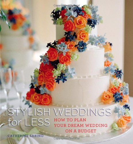 9781933231655: Stylish Weddings for Less: How to Plan Your Dream Wedding on a Budget
