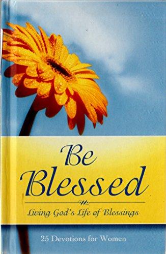 Be Blessed: Living God's Life of Blessings: Jane L Fryer
