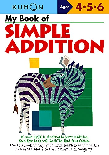 My Book of Simple Addition: Ages 4-5-6: Kumon Workbooks