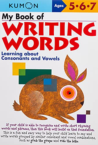 My Book of Writing Words:: Learning about Consonants and Vowels (Kumon Workbooks)