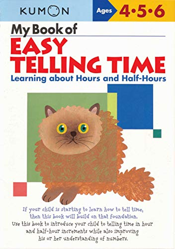 9781933241265: My Book of Easy Telling Time: Learning about Hours and Half-Hours (Kumon Workbooks)