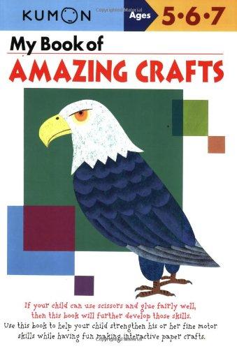 9781933241302: My Book of Amazing Crafts (Kumon Workbooks)