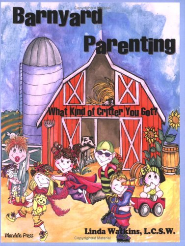 9781933242026: Barnyard Parenting: What Kind of Critter You Got?