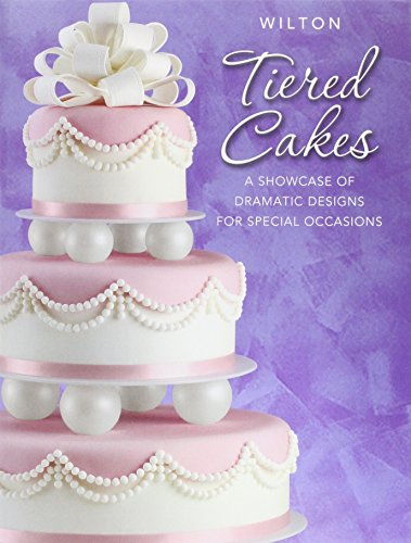 Wilton Tiered Cakes: A Showcase of Dramatic Designs for Special Occasions