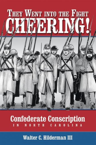 9781933251257: They Went into the Fight Cheering: Confederate Conscription in North Carolina