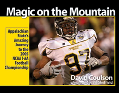 9781933251332: Magic on the Mountain: Appalachian State's Amazing Journey to the 2005 NCAA I-AA National Football Championship