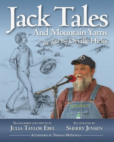 Jack Tales and Mountain Yarns As Told By Orville Hicks: Ebel, Julia Taylor (and Orville Hicks)