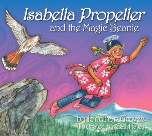 Isabella Propeller and the Magic Beanie: Graves, Jonathan