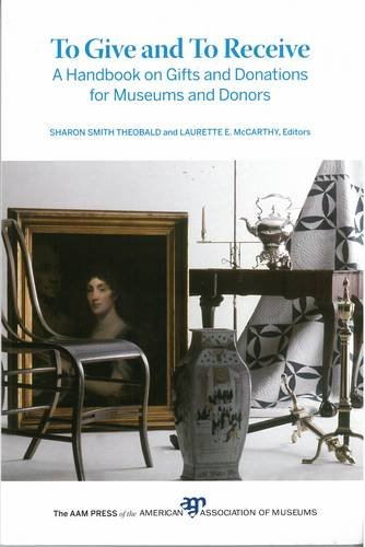 9781933253596: To Give and To Receive: A Handbook on Gifts and Donations for Museums and Donors