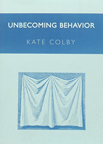Unbecoming Behavior: Kate Colby