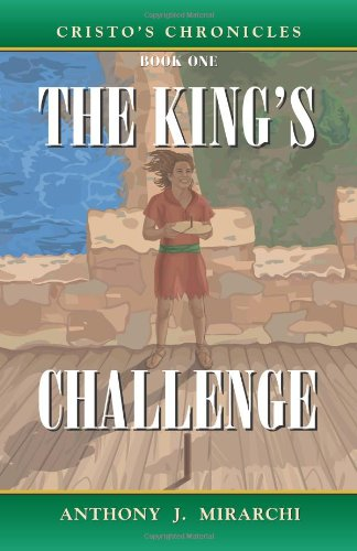 9781933255323: Cristo's Chronicles: Book One: The King's Challenge