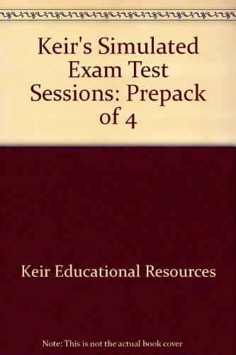 Keir's Simulated Exam Test Sessions: Prepack of: Keir Educational Resources