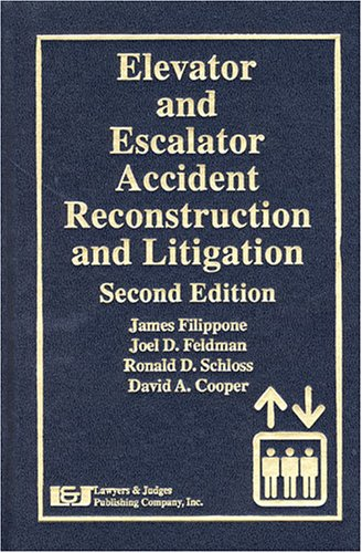 9781933264035: Elevator And Escalator Accident Reconstruction and Litigation, Second Edition