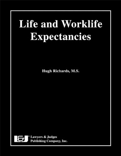 9781933264745: Life and Worklife Expectancies, Second Edition