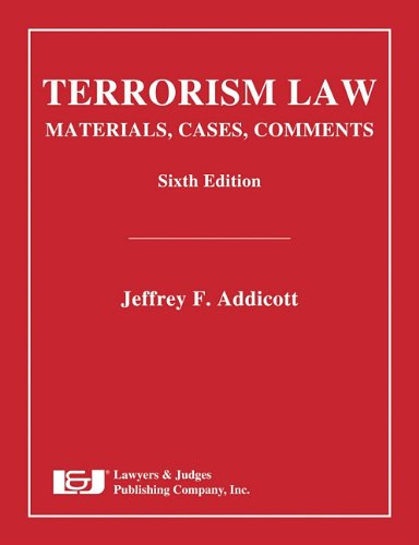 9781933264820: Terrorism Law: Materials Cases Comments, Sixth Edition