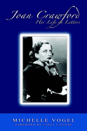 Joan Crawford: Her Life in Letters: Vogel, Michelle