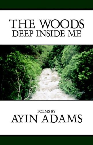 The Woods Deep Inside Me: Adams, Ayin