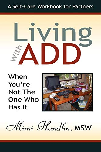 9781933265773: Living With ADD When You're Not the One Who Has It: A Workbook For Partners