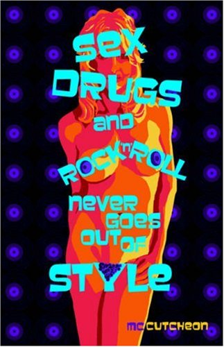 9781933265896: Sex Drugs and Rock'n'Roll Never Goes Out of Style