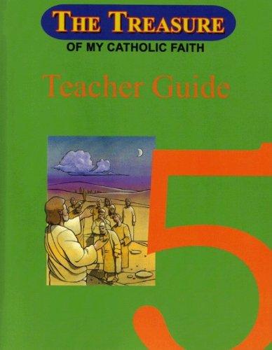 9781933271040: The Treasure of My Catholic Faith Grade 5 Teachers Guide