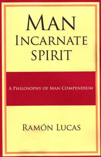 Man, Incarnate Spirit: Ramon Lucas Lucas