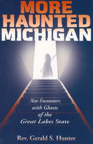 9781933272016: More Haunted Michigan: New Encounters with Ghosts of the Great Lakes State