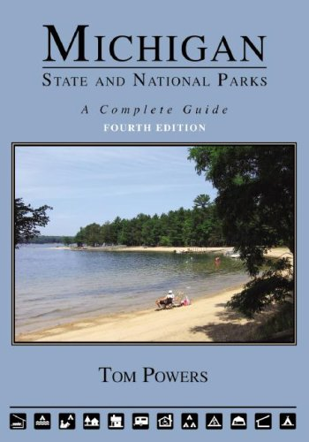 Michigan State and National Parks: A Complete Guide: Tom Powers