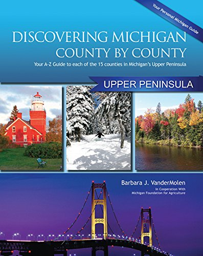 9781933272474: Discovering Michigan County-by-County: Upper Peninsula Edition